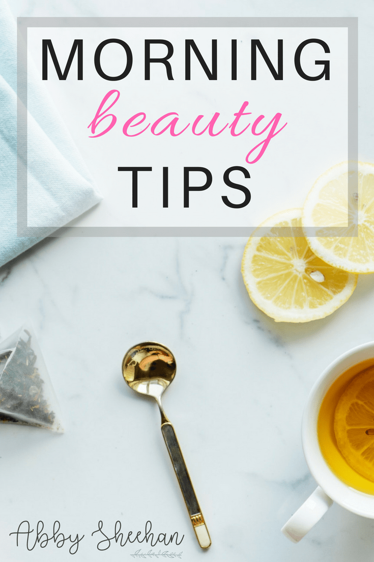The best morning beauty tips to help you kick start your day and feel beautifully glowing all day long! Your beauty routine for the morning starts from the inside out! #morningbeautytips #beautytips #beautyroutine #morning #beautyhacks